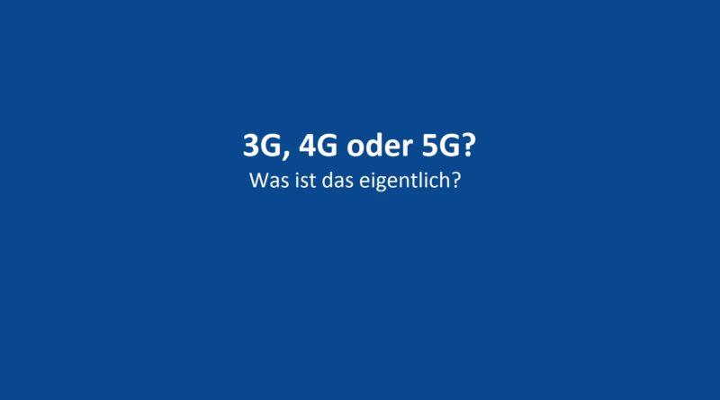 3G, 4G, 5G, doch was ist das eigentlich?